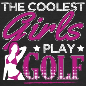 COOLEST GIRLS PLAY GOLF - Männer Slim Fit T-Shirt