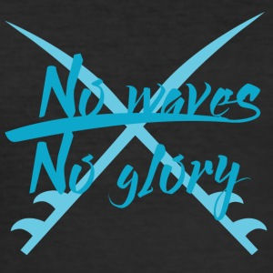 Surfer / Surfing: No Waves. No Glory. - Men's Slim Fit T-Shirt