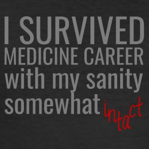 Doctor / Physician: I Survived Medicine Career with my - Men's Slim Fit T-Shirt