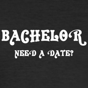 Bachelor Need A Date - slim fit T-shirt