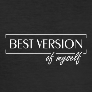Best Version Of Myself - Männer Slim Fit T-Shirt