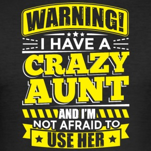 TANTE WAARSCHUWING CRAZY TANTE - slim fit T-shirt