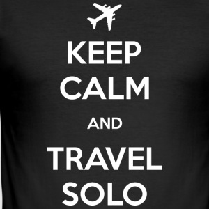 Keep Calm and Travel Solo - Men's Slim Fit T-Shirt