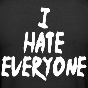 I hate everyone - Männer Slim Fit T-Shirt