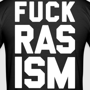 FUCK RASISM - Men's Slim Fit T-Shirt