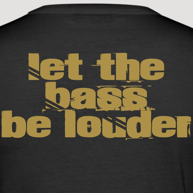 (let_the_bass_be_louder)