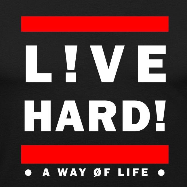 live hard a way of life