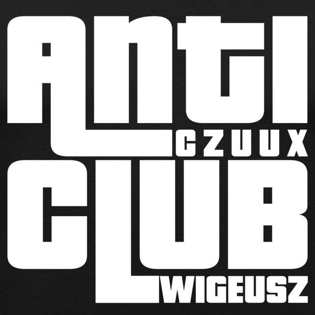 Anti Czuux Wigeusz Club