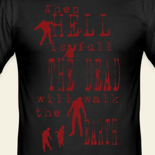 when hell is full red - Herre Slim Fit T-Shirt