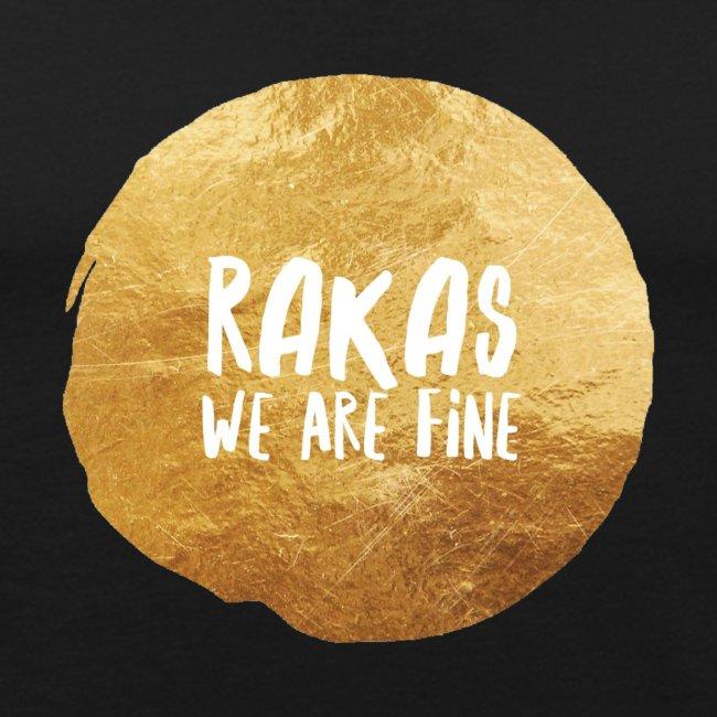 """Rakas we are fine"""