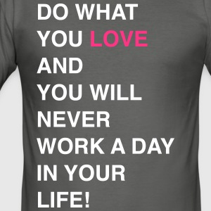 Do what you love - Men's Slim Fit T-Shirt