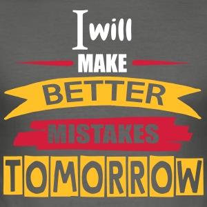 Better Mistakes Tomorrow - Men's Slim Fit T-Shirt