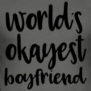 World's okayest boyfriend - Men's Slim Fit T-Shirt