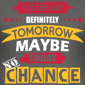 Today No Chance - Men's Slim Fit T-Shirt