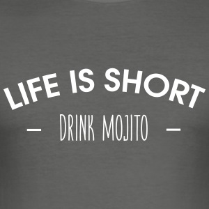 Life is short, drink mojito - Tee shirt près du corps Homme
