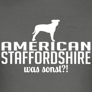 AMERICAN STAFFORDSHIRE was sonst - Männer Slim Fit T-Shirt
