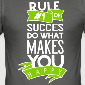 Rule nr one of succes is do what makes you happy - Männer Slim Fit T-Shirt