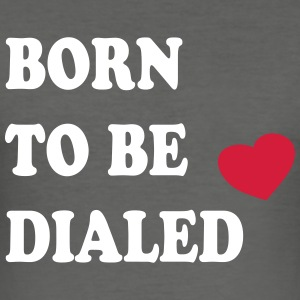 Born_to_be_dialed_v1 - Men's Slim Fit T-Shirt