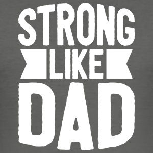 Strong like a dad - vatertag - Männer Slim Fit T-Shirt