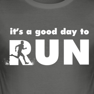It's a good day to run - Men's Slim Fit T-Shirt