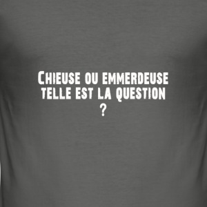 Collection chieuse ou emmerdeuse - Tee shirt près du corps Homme