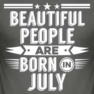 Beatiful people born in July - T-Shirt - Men's Slim Fit T-Shirt