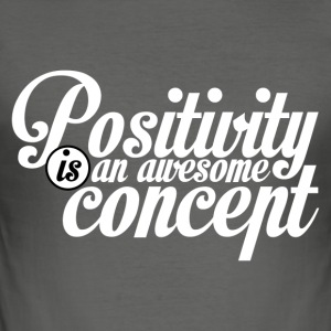 Positivitet er en awesome koncept - Herre Slim Fit T-Shirt