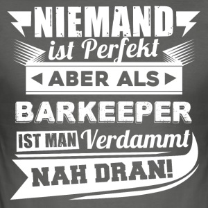 Niemand ist perfekt - Barkeeper T-Shirt - Männer Slim Fit T-Shirt