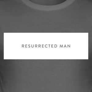 Resurrected Man - Männer Slim Fit T-Shirt