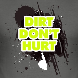 DIRT DON'T HURT - MOTOCROSS - Männer Slim Fit T-Shirt