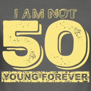I am not 50, I am young forever T-shirt - Men's Slim Fit T-Shirt