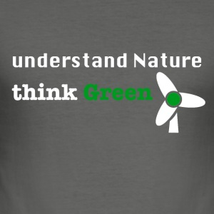 Understand Nature! And think Green. - Men's Slim Fit T-Shirt