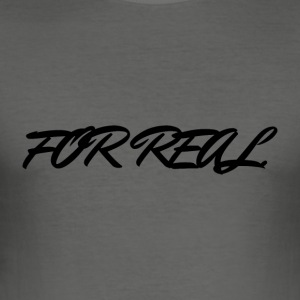 FOR_REAL - Männer Slim Fit T-Shirt