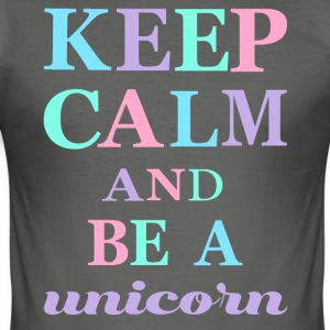 KEEP CALM AND BE A UNICORN - Men's Slim Fit T-Shirt