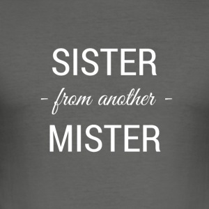 sister from another mister white 2 - Men's Slim Fit T-Shirt