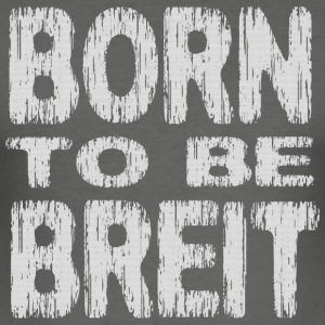 Born To Be Breit - Männer Slim Fit T-Shirt