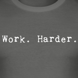 Work harder_white - Tee shirt près du corps Homme