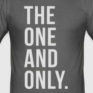 Der One And Only - Männer Slim Fit T-Shirt