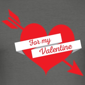For My Valentine Heart - slim fit T-shirt
