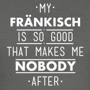 my Frankish is so good - Men's Slim Fit T-Shirt
