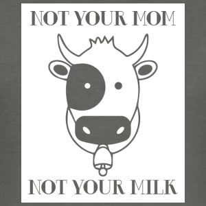 Kuh / Bauernhof: Not Your Mom! Not Your Milk. - Männer Slim Fit T-Shirt