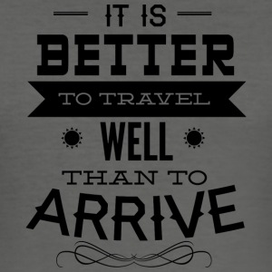 it is better to travel - Men's Slim Fit T-Shirt