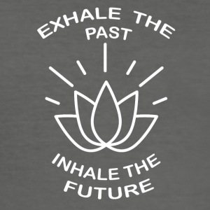 Exhale the past, Inhale the future - Men's Slim Fit T-Shirt