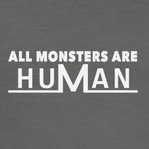 All monsters are human - Men's Slim Fit T-Shirt