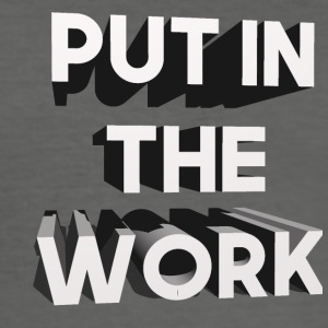 put in the work - Men's Slim Fit T-Shirt