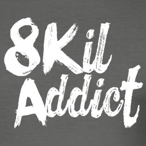 The 8 KIL ADDICT B - Men's Slim Fit T-Shirt