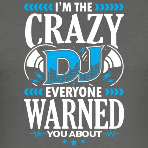 DEEJAY -Jeg Crazy DJ ALLE advarte deg OM - Slim Fit T-skjorte for menn