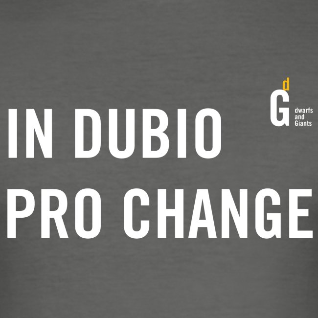 In dubio pro change I