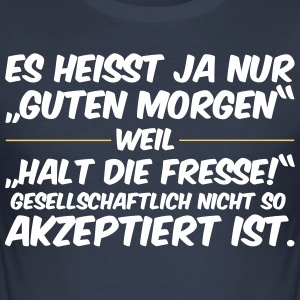 God morgon, Shut up - Slim Fit T-shirt herr