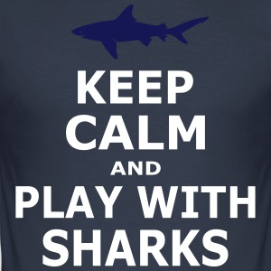 KEEP CALM AND PLAY WITH SHARKS - simple - Männer Slim Fit T-Shirt